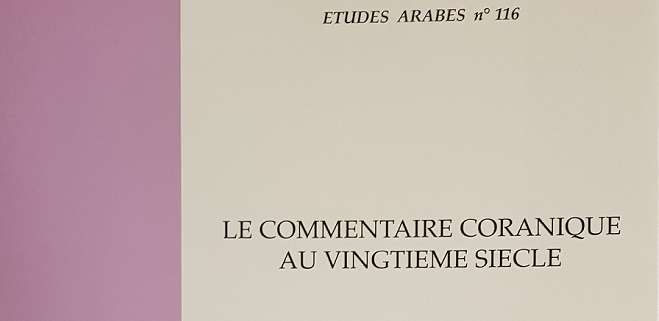 This edition of Etudes Arabes (n° 116), Le commentaire coranique au vingtième siècle, is dedicated to the new trends in this field of study.
